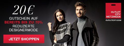 20€ Rabatt bei Outletcity Metzingen   100€ MBW   auch auf Sale