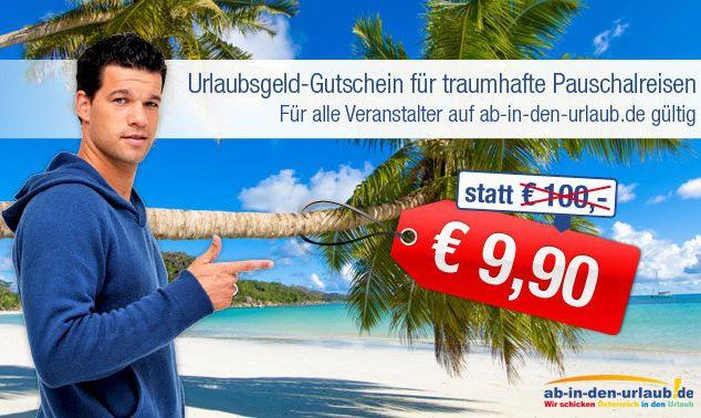 Ab in den Urlaub Gutschein 100€ Ab in den Urlaub Gutschein für nur 9,90€
