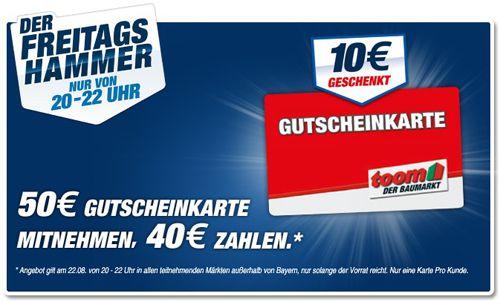 Toom Von 20 22 Uhr: 10€ Rabatt auf 50€ Gutscheinkarte vom toom Baumarkt
