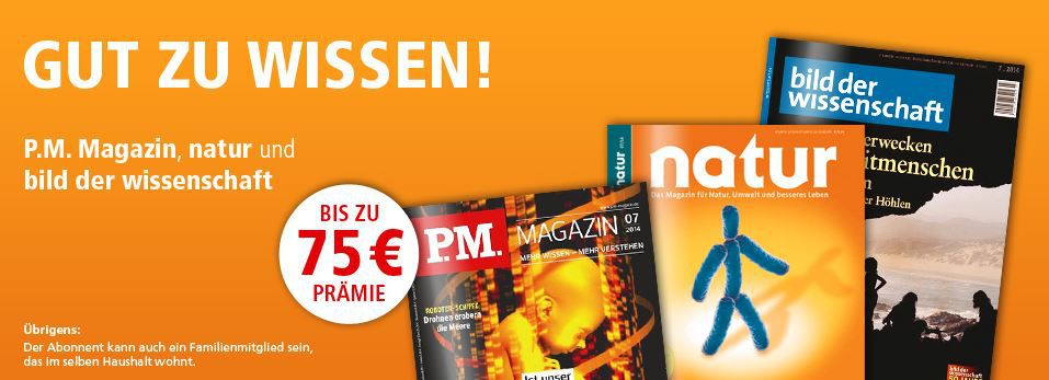 Wissenschft P.M. Magazin, natur oder bild der wissenschaft im Jahresabo günstig ab 8€ teilweise mit Gewinn   Update!