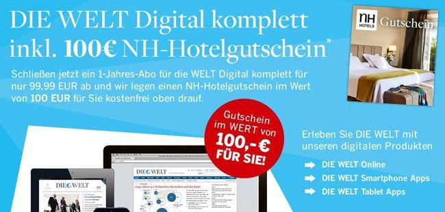 Die Welt Digital 12 Monate WELT DIGITAL Komplett Angebot + 100€ NH Hotelgutschein für 99,99€