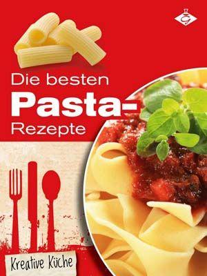 Kostenlos: Die besten Pasta Rezepte (Kreative Küche 15) bei Amazon