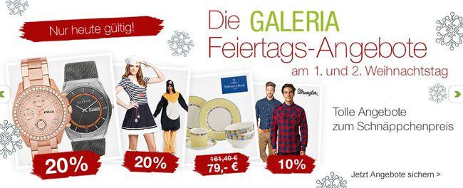 Feiertags Angebote bei Galeria Kaufhof   z.B. 20% Rabatt auf ausgewählte Uhrenmarken + 10% Gutschein