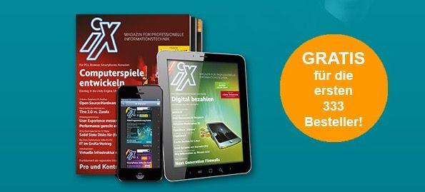 3 Ausgaben iX Informatik Magazin als Heft  oder Digitalausgabe komplett kostenlos