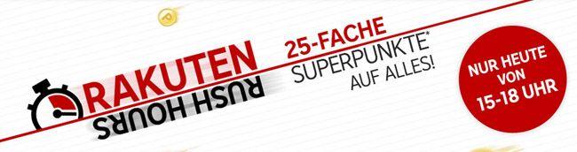 Rakuten Superpunkte TOP! Nur bis 18 Uhr 25 fach Superpunkte auf ALLES bei Rakuten   Update!