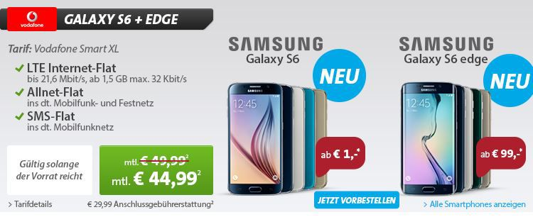 Samsung S6 32GB + Vodafone Smart XL Flat ab 44,99€ monatl.   Update