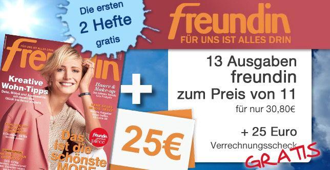 Freundin1 13 Ausgaben der freundin für 5,80€ dank 25€ Scheckprämie