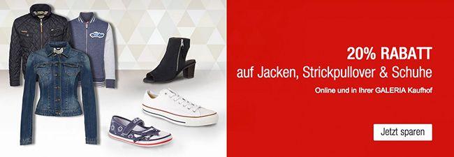 Galeria Jacken 20% Rabatt auf Jacken, Strickpullover und Schuhe + 10% Gutschein bei Galeria Kaufhof