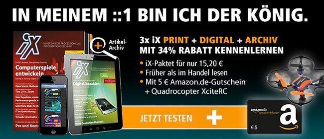 3 Ausgaben iX als Heft  oder Digitalausgabe + 5€ Amazon Gutschein + Quadrokopter