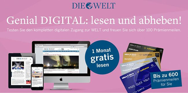 Die Welt Digital 1 Monat kostenlos lesen + 100 Prämienmeilen