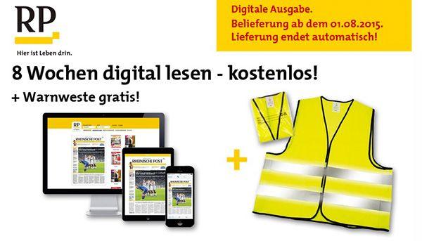 8 Wochen Rheinische Post digital + Warnweste komplett kostenlos   keine Kündigung notwendig