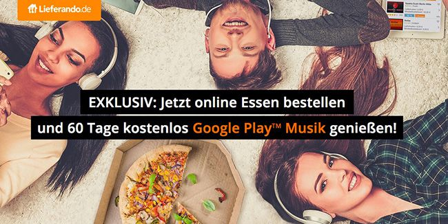 60 Tage Google Play Musik kostenlos bei Lieferando Bestellung