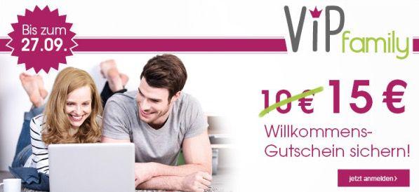VIPfamily 15€ Neukunden Gutschein ab 50€ MBW