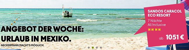 Mexiko Karibik 50€ Kanaren & 100€ Karibik Gutschein bei Neckermann Reisen