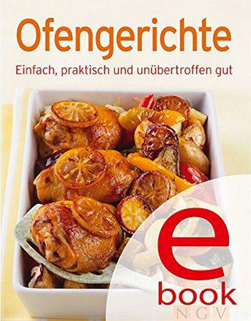 Kostenlos! Ofengerichte: Unsere 100 besten Rezepte in einem Kochbuch