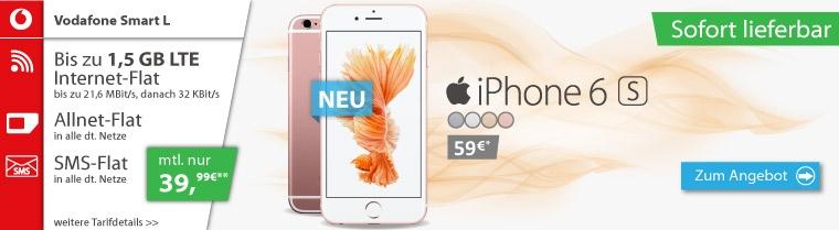 iPhone 6s 16GB für 59€ + Vodafone Smart L für 39,99€/mtl.