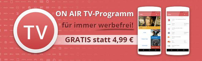 [Android] TV Programm ON AIR   APP für immer werbefrei durch Gutschein   Gratis