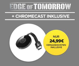 Google Chromecast 2 + Edge of Tomorrow Stream für nur 24,99€