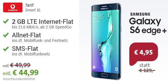 Samsung Galaxy S6 Edge+ 32GB + Vodafone Smart XL für 44,99€ mtl.