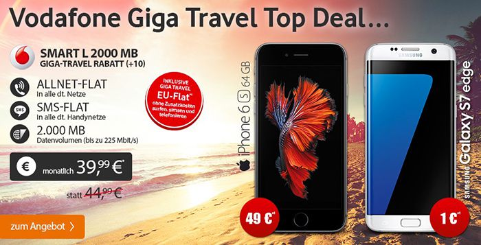 iPhone 6s 64GB o. Galaxy S7 edgde + Vodafone Smart L mit 2GB LTE + EU Flat für 39,99€ mtl.