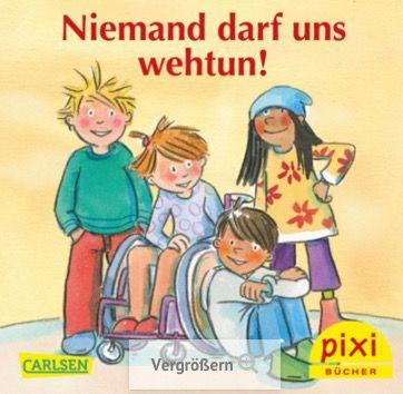 PIXI Buch Niemand darf uns wehtun! gratis bestellen