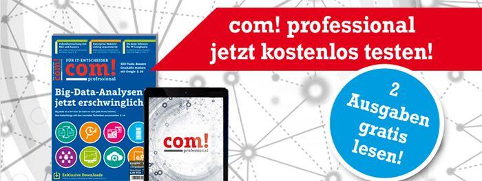 com prof Gratis: 2 Ausgaben von com! professional kostenlos