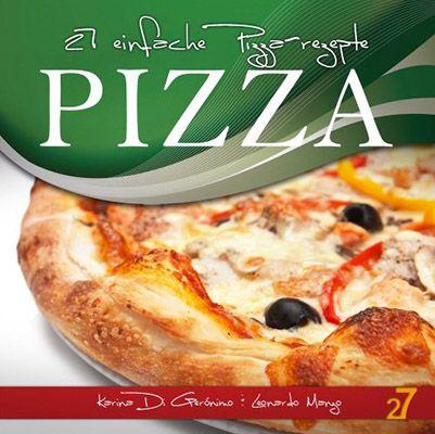 einfache Pizza rezepte 27 einfache Pizza Rezepte eBook gratis