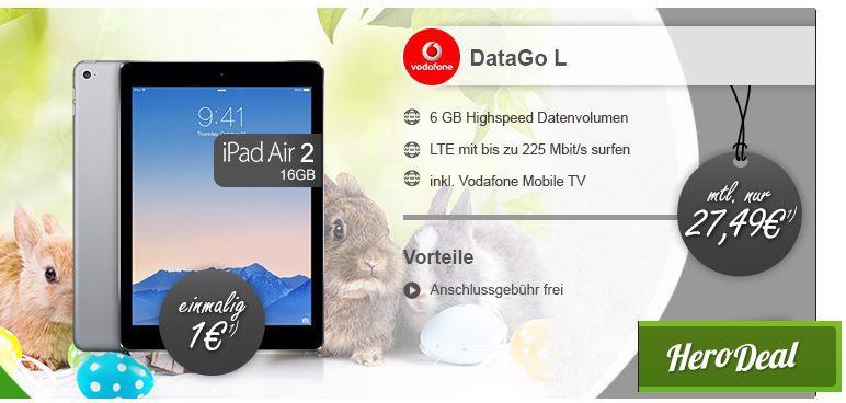iPad Air2 für 1€ Vodafone 6GB LTE mit bis zu 225 Mbit/s ab nur 9,99€ mtl.