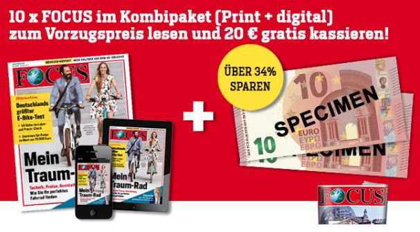 10 Ausgaben Focus Print & Digital für 29,50€ + 20€ Verrechnungsscheck