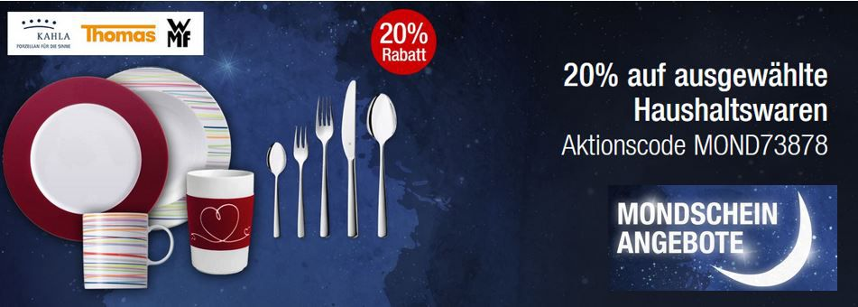 Haushaltswaren 20% Rabatt auf ausgewählte Haushaltswaren der Marken KAHLA, Thomas und WMF   Galeria Kaufhof Mondschein Angebote