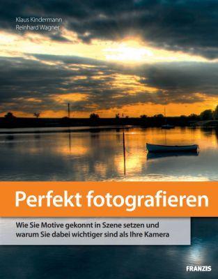 Perfekt Fotografieren Perfekt Fotografieren (Ebook) kostenlos