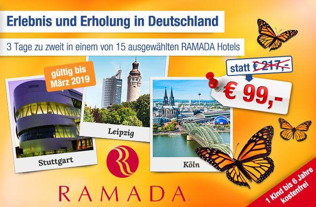 media.ab in den urlaub deals.de  2 ÜN für 2 Personen im Doppelzimmer in einem von 15 RAMADA Hotels ab 84€   TOP!