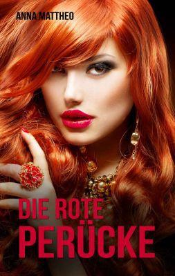 Die rote Perücke Die rote Perücke: Psychothriller als Kindle Ebook gratis