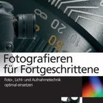 Fotografieren für Fortgeschrittene (Ebook) gratis