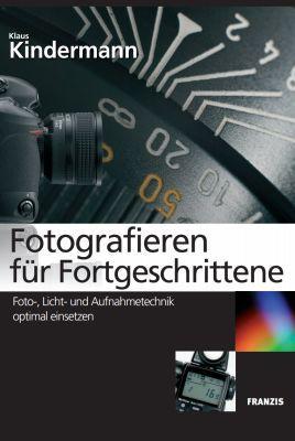 Fotografieren für Fortgeschrittene Fotografieren für Fortgeschrittene (Ebook) gratis