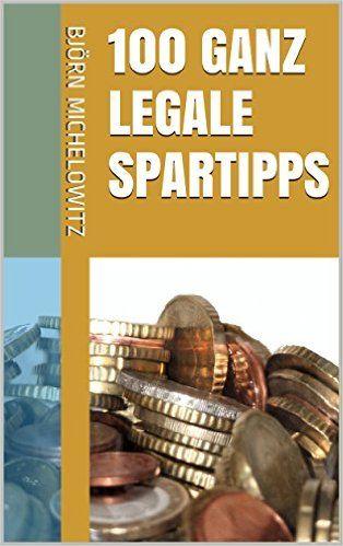 Kindle: 100 ganz legale Spartipps   heute kostenlos