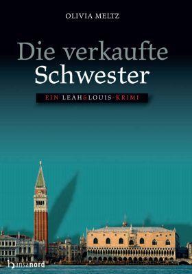 Die verkaufte Schwester Die verkaufte Schwester: Ein Leah & Louis Krimi als Kindle Ebook gratis