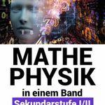 Powerlearning – Mathe und Physik in einem Band: Sek I/II – bis zum Abitur als Kindle Ebook gratis