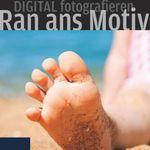 Ran ans Motiv – Digital fotografieren (Ebook) gratis