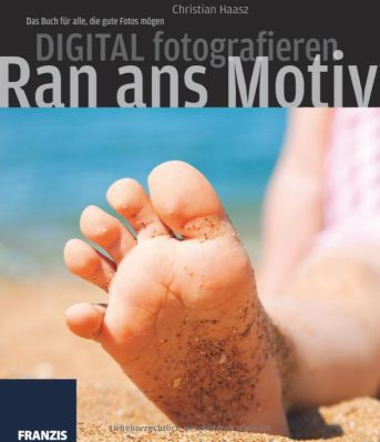 Ran ans Motiv   Digital fotografieren (Ebook) gratis