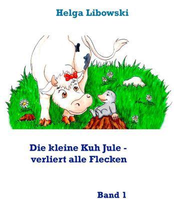 Die kleine Kuh Jule Die kleine Kuh Jule   verliert alle Flecken (Kindle Ebook) gratis