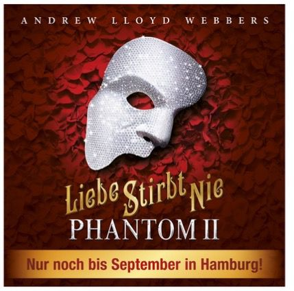 Phantom 2 Liebe stirbt nie Musical Tickets ab 48€