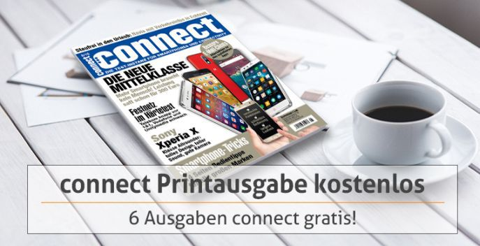 6 Ausgaben Connect (Print oder ePaper) kostenlos – Kündigung notwendig