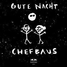 Chefbaus feat. Samy Deluxe   Gute Nacht EP kostenlos