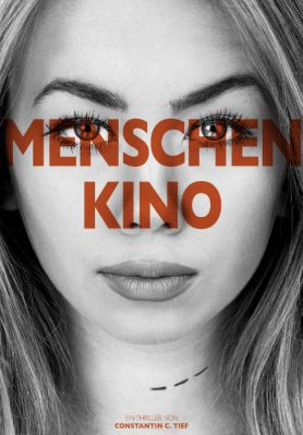 Menschenkino: Thriller als Kindle Ebook gratis