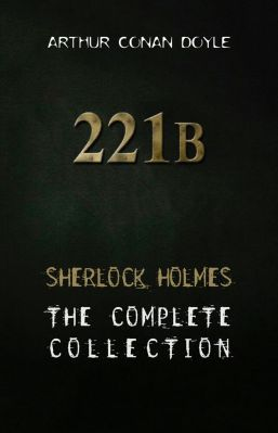 Sherlock Holmes: The Complete Collection (English Edition) als Kindle Ebook gratis