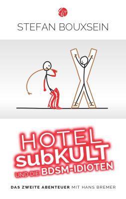 Hotel subKult und die BDSM Idioten als Kindle Ebook gratis