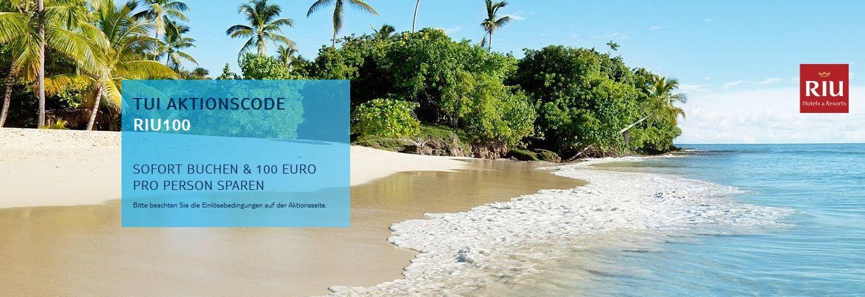 RIU100 TUI mit 100€ sofort Rabatt p.P. bei ausgewählten Reisen ab 399€