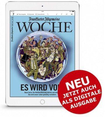 Frankfurter Allgemeine Woche digital 3 Wochen kostenlos   Kündigung notwendig!