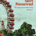 Der Tod fährt Riesenrad: Ein historischer Wien-Krimi (Kindle Ebook) gratis
